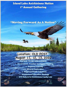"Island Lake Anishininew Nation 1st Annual Gathering ""Moving Forward as A Nation"" August 11, 12, 13, 2020"