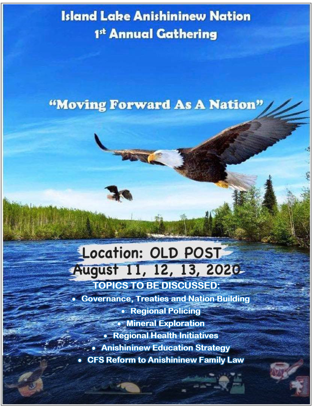 """Island Lake Anishininew Nation 1st Annual Gathering """"Moving Forward as A Nation"""" August 11, 12, 13, 2020"""